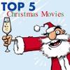 Ep 67 - Top 5 Christmas Movies
