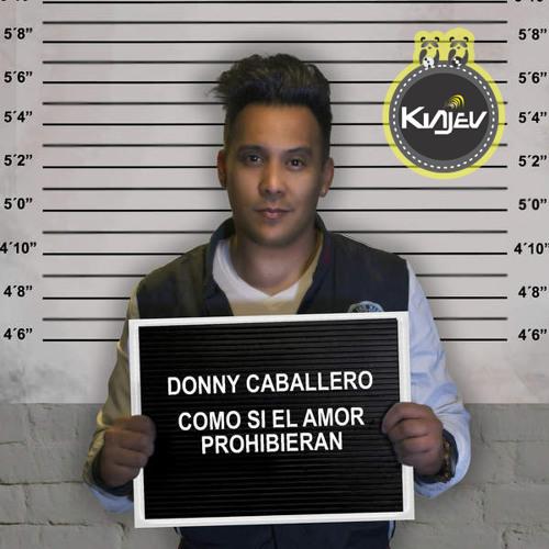 115 Donny Caballero - Como Si El Amor Prohibieran