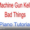 machine gun kelly ft  camila cabello bad things piano tutorial easy   synthesia lesson music