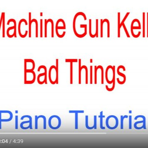 Download Machine Gun Kelly Ft. Camila Cabello Bad Things Piano Tutorial Easy - Synthesia Lesson Music