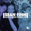 Sean Finn - Such A Good Feeling 2.0 (Jude & Frank Remix)SNIPPET