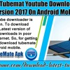 Download Tubemat Youtube Downloader Latest Version 2017 On Android Mobile