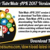 Download The TubeMate APK 2017 Version For Android