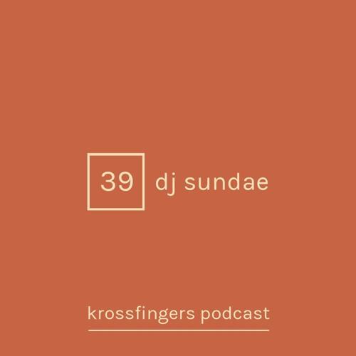 Krossfingers Podcast 39 - DJ Sundae