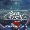 RaveParty EP02 - November 2016 EDM Mashup