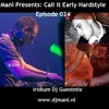 Mani Presents: Call It Early Hardstyle Episode 024 December 2016 - Iridium Dj Guestmix