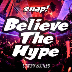 Free Download: Snap! - Believe The Hype (Lowork Booty)