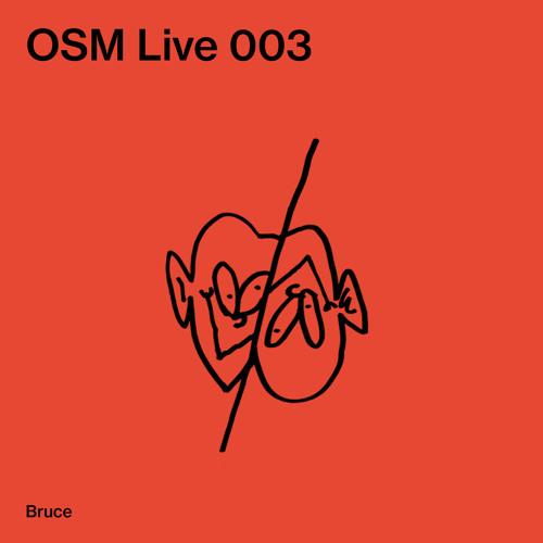OSM Live 003 - Bruce