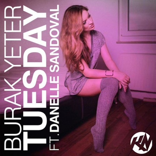 Burak Yeter - Tuesday ft. Danelle Sandoval (KBN & NoOne Bootleg)