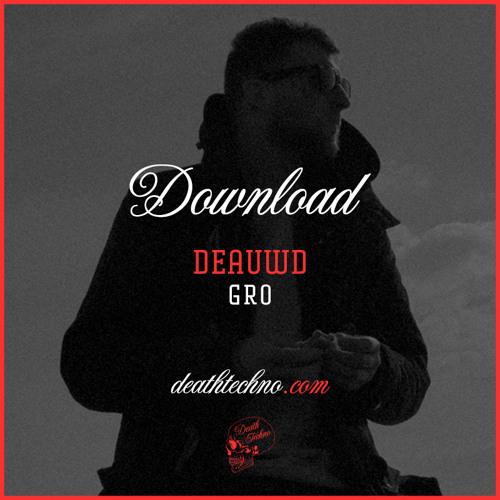 DT:Download002 | Deauwd - Gro