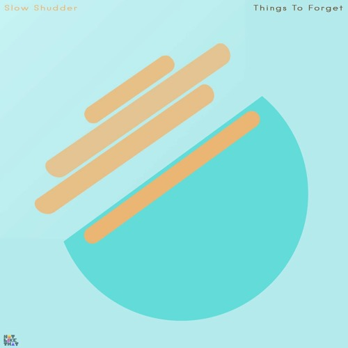 Slow Shudder // Things To Forget
