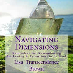 Navigating Dimensions Book- Getting Present To Get -Unstuck- (pg. 116 - 117)