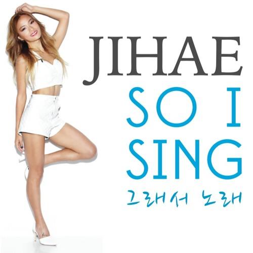 JiHae   So I Sing