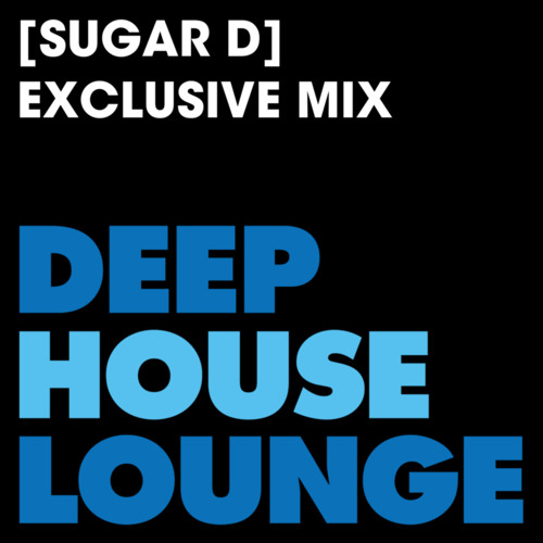 [Sugar D] - www.deephouselounge.com exclusive