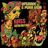 Upgrade & Pura Vida - Bass Generation (OUT NOW!!!)