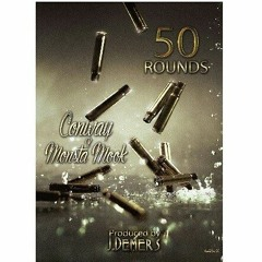Conway ft Monsta Mook - 50 Rounds - [Produced By J.Demers]
