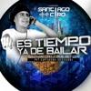 ES TIEMPO YA DE BAILAR PVT CARTAGENA ( SANTIAGO CIRO ) DICIEMBRE 2K16 SET LIVE mp3
