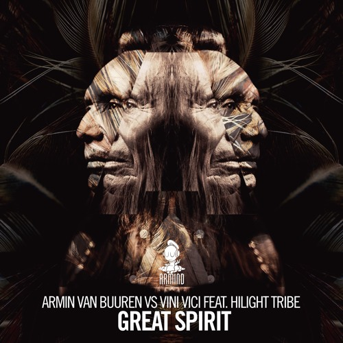 Armin van Buuren vs. Vini Vici feat. Hilight Tribe – Great Spirit (Extended Mix) скачать бесплатно и слушать онлайн
