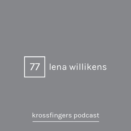 Krossfingers Podcast 77 - Lena Willikens