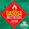Mastiksoul Gasosa Feat Laton Cordeiro ( KILL THE BASTARDS Bootleg )