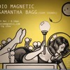 Radio Magnetic radio show 7th Dec w/ Samantha Bagg