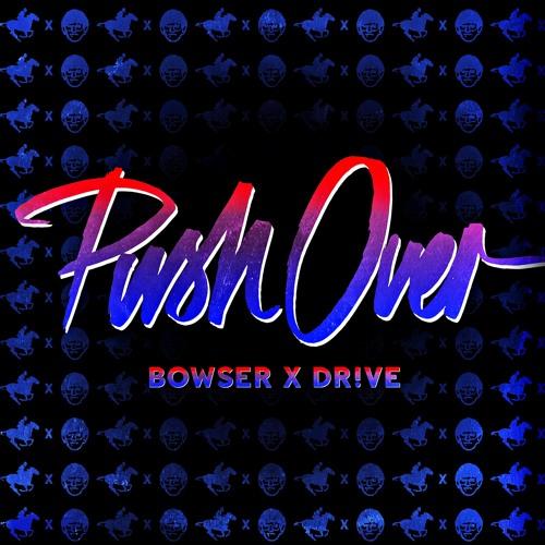 Push  Over - Bowser x Dr!ve (Scratch Version)