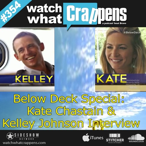 354: Below Deck Special: Kate Chastain and Kelley Johnson
