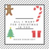 All I Want For Christmas Is You (Isaiah Duran Edit)