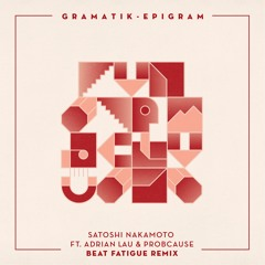 Gramatik - Satoshi Nakamoto Feat. Adrian Lau & ProbCause (Beat Fatigue Remix)
