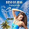 Best Of 2k16 (Tropical Mix) THE MIXTAPE By DJ C-Lo$