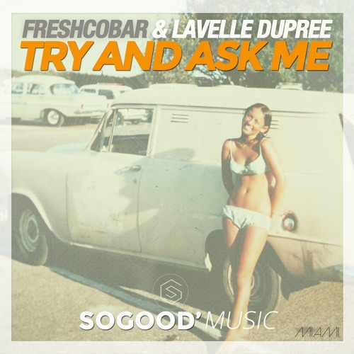 Freshcobar & Lavelle Dupree - Try And Ask Me (Radio Mix)