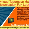 Download TubeMate YouTube Downloader For Laptop