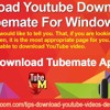 Download YouTube Downloader TubeMate For Window PC