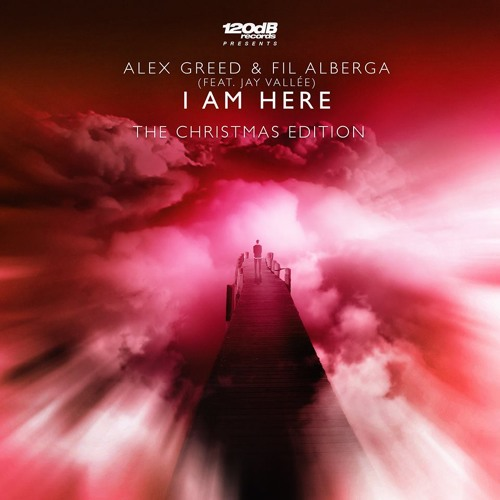 Alex Greed & Fil Alberga ft. Jay Vallée - I Am Here (The Christmas Edition)
