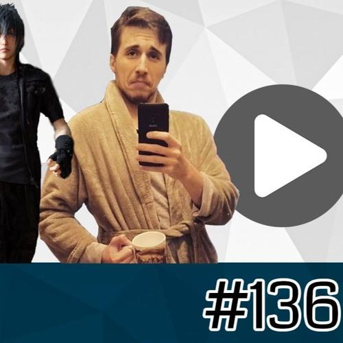 #136 - JV está sensível, Final Fantasy XV, Valteci e Felipinho
