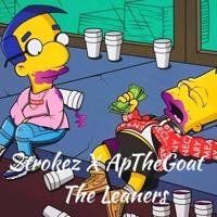 Strokez X ApTheGoat - The Leaners [Prod. By SleepingPrince]