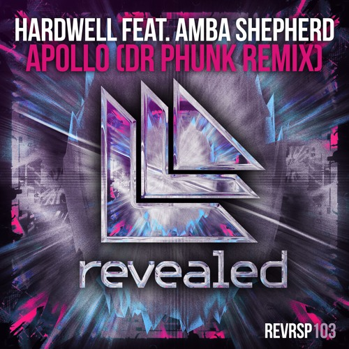Hardwell feat. Amba Shepherd - Apollo (Dr Phunk Remix)