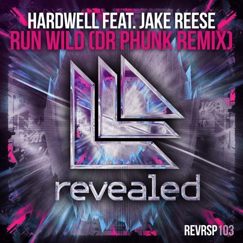Hardwell feat. Jake Reese - Run Wild (Dr Phunk Remix)