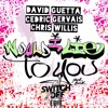 David Guetta And Cedric Gervais And Chris Willis Would I Lie To You Switch Off Edit Mp3