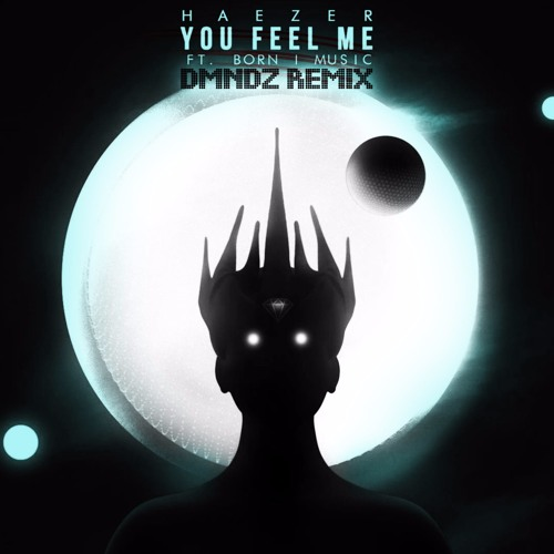 Haezer x Born I Music - You Feel Me (DMNDZ Remix) Cut [RELEASE - 25/12/2016]