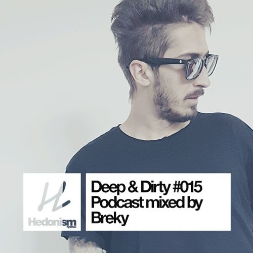 Hedonism Deep & Dirty #15 - Mixed By Breky
