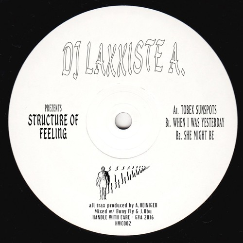 Dj Laxxiste A. — Structure Of Feeling (HWC002)
