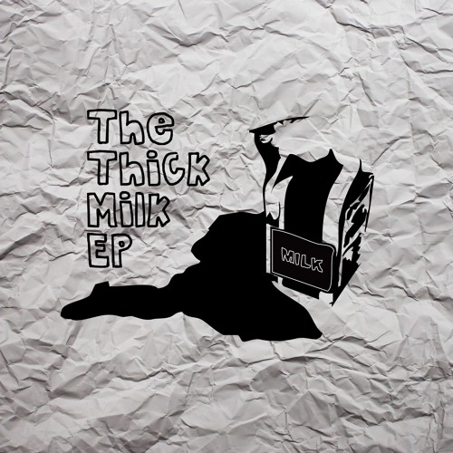 The Thick Milk EP