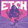 Premiere: Etch - Pandora's Box