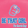 BE THAT GIRL (prod by Allstar)