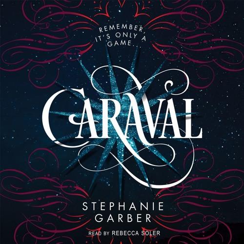 Caraval by Stephanie Garber, audiobook excerpt