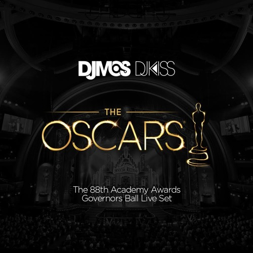 DJ M.O.S & DJ Kiss Live Set From The 88th Academy Awards Governors Ball