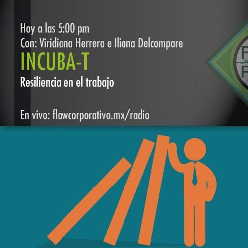 IncubaT 049 - Resiliencia en el trabajo
