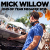 Mick Willow End Of Year Megamix 2016