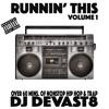 DJ Devast8 - Runnin This Volume 1